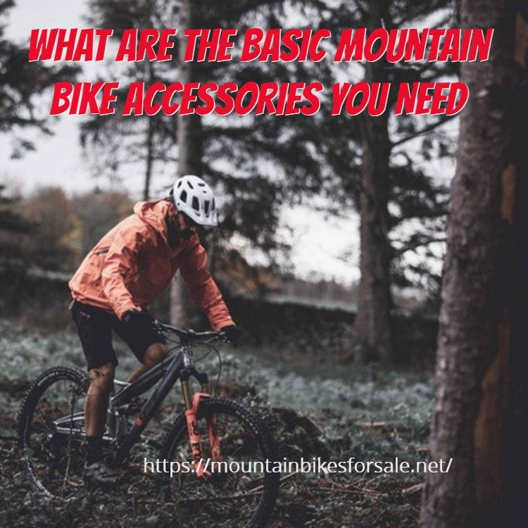 basic mountain bike accessories that you need