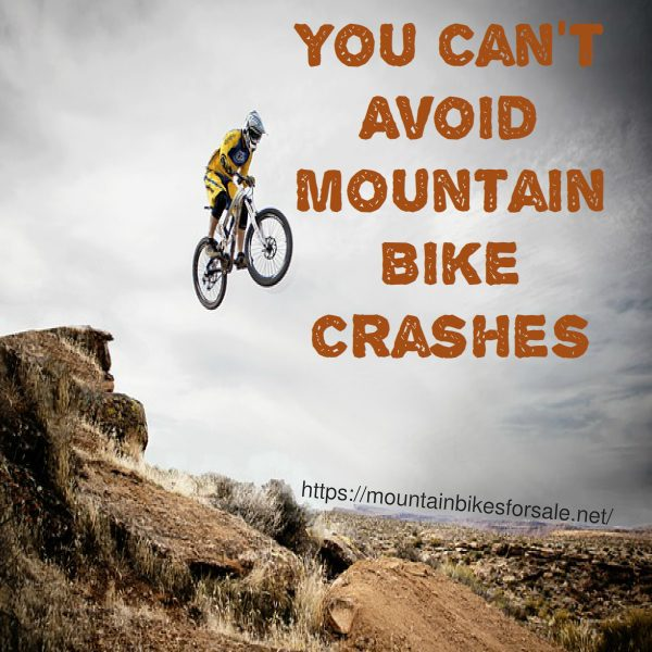 You Cant Avoid Mountain Bike Crashes